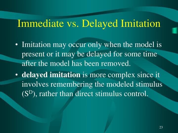 Immediate vs. Delayed Imitation