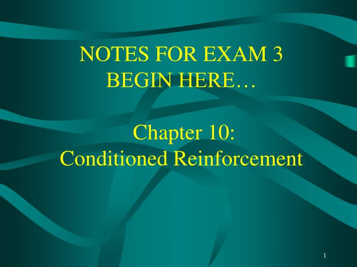 Notes for exam 3 begin here chapter 10 conditioned reinforcement