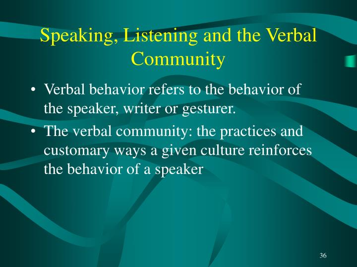 Speaking, Listening and the Verbal Community