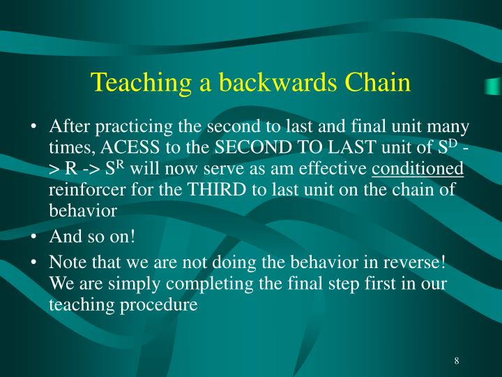 Teaching a backwards Chain