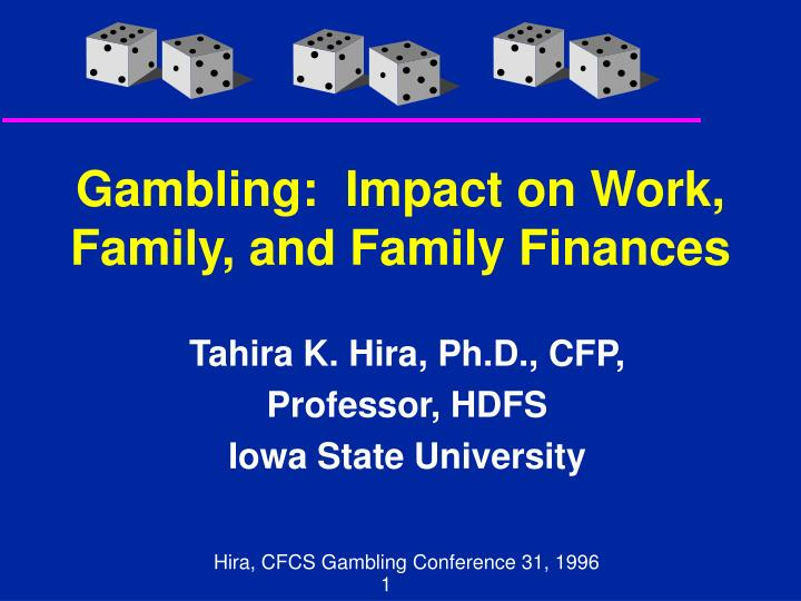 Gambling:  Impact on Work, Family, and Family Finances