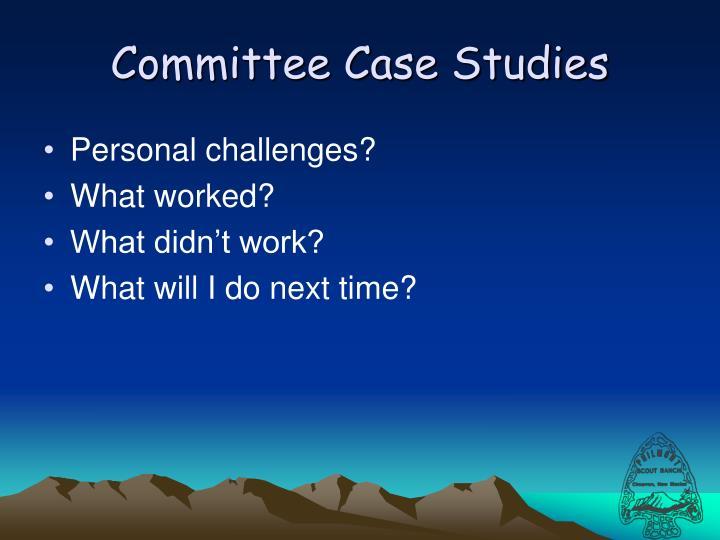 Committee Case Studies