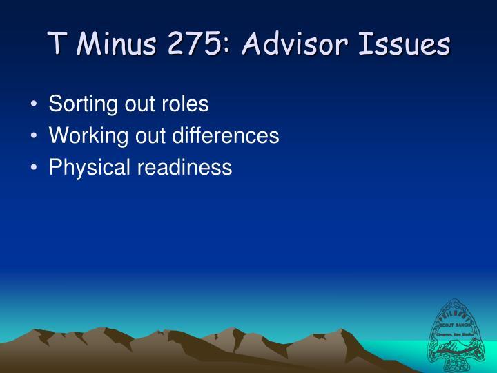 T Minus 275: Advisor Issues