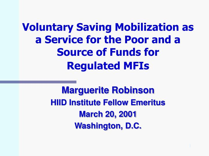Voluntary Saving Mobilization as a Service for the Poor and a Source of Funds for