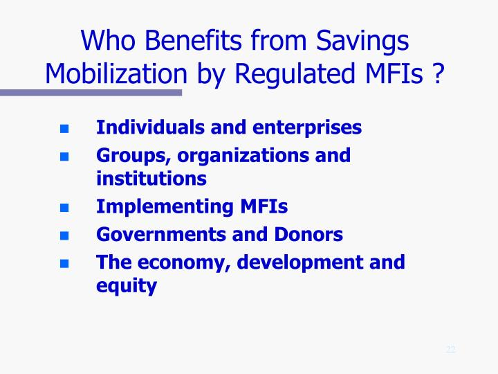 Who Benefits from Savings Mobilization by Regulated MFIs ?