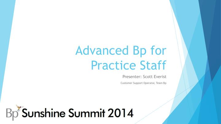 Advanced bp for practice staff