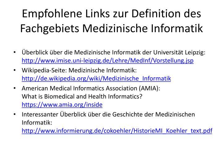 Empfohlene Links zur Definition des Fachgebiets Medizinische Informatik