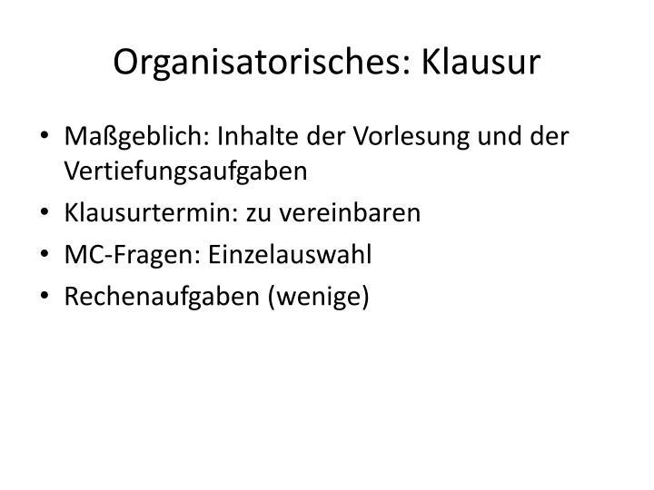 Organisatorisches: Klausur