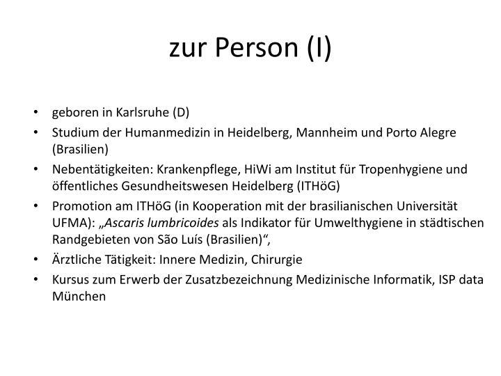 zur Person (I)