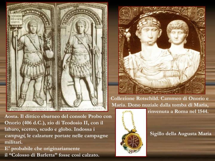 Collezione Rotschild. Cammeo di Onorio e Maria. Dono nuziale dalla tomba di Maria,
