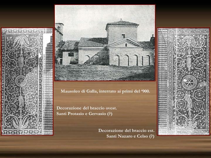 Mausoleo di Galla, interrato ai primi del '900.