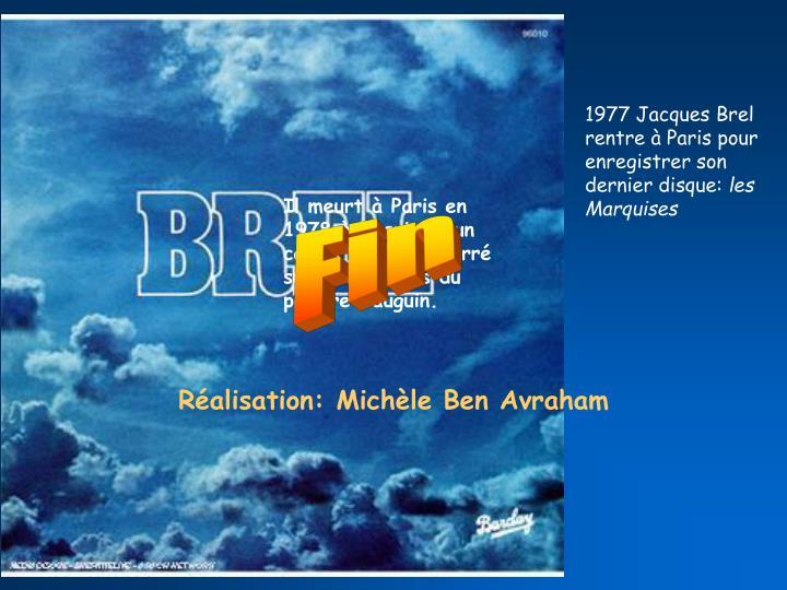 1977 Jacques Brel rentre à Paris pour enregistrer son dernier disque: