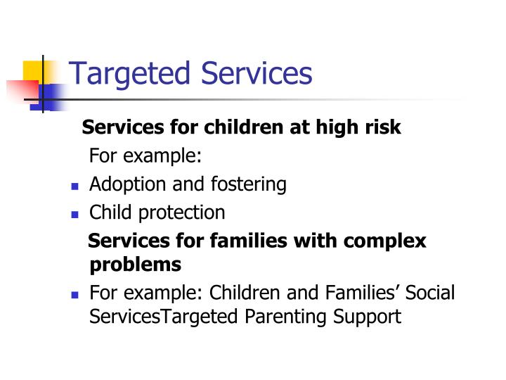 Targeted Services
