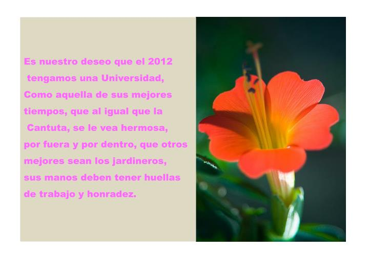 Es nuestro deseo que el 2012