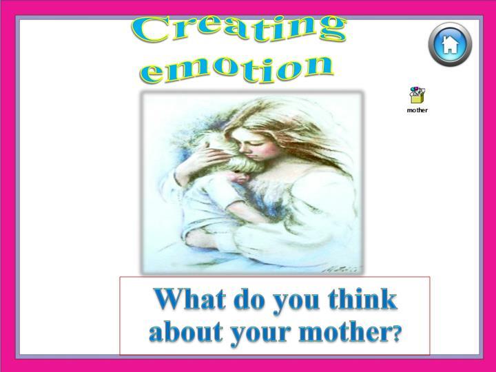 Creating emotion