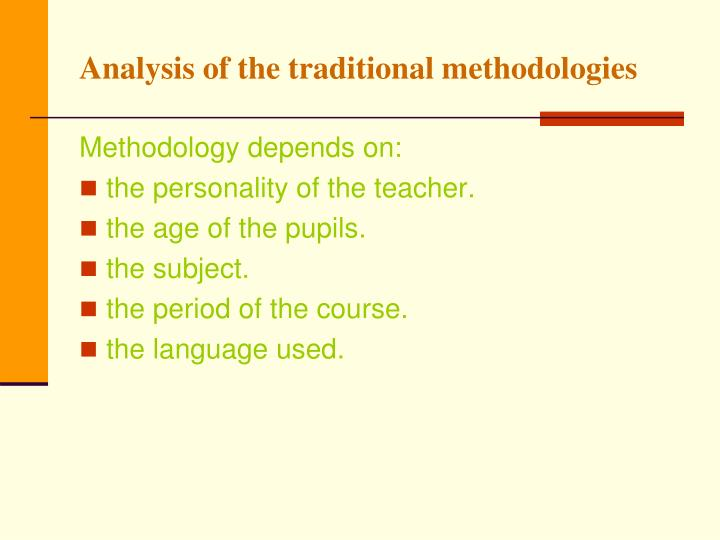 Analysis of the traditional methodologies