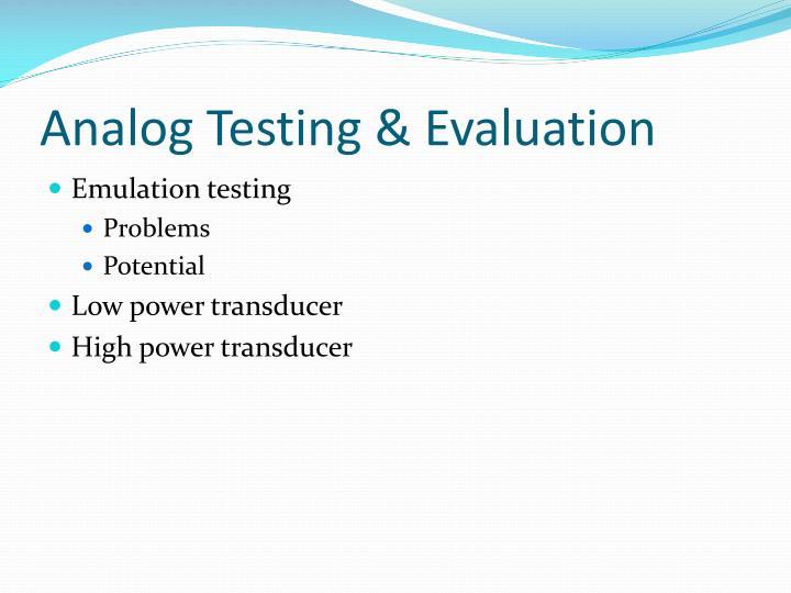 Analog Testing & Evaluation