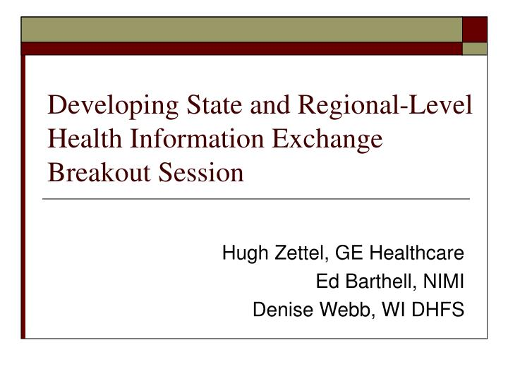 Developing State and Regional-Level Health Information Exchange