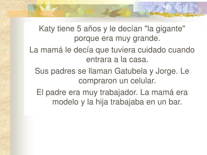 """Katy tiene 5 años y le decían """"la gigante"""" porque era muy grande."""