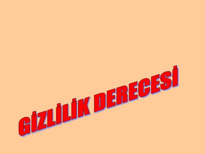 GİZLİLİK DERECESİ