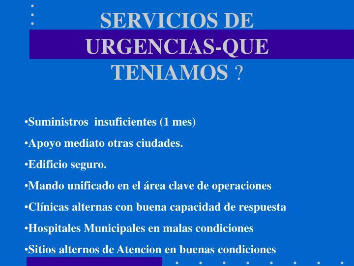 SERVICIOS DE URGENCIAS-QUE TENIAMOS