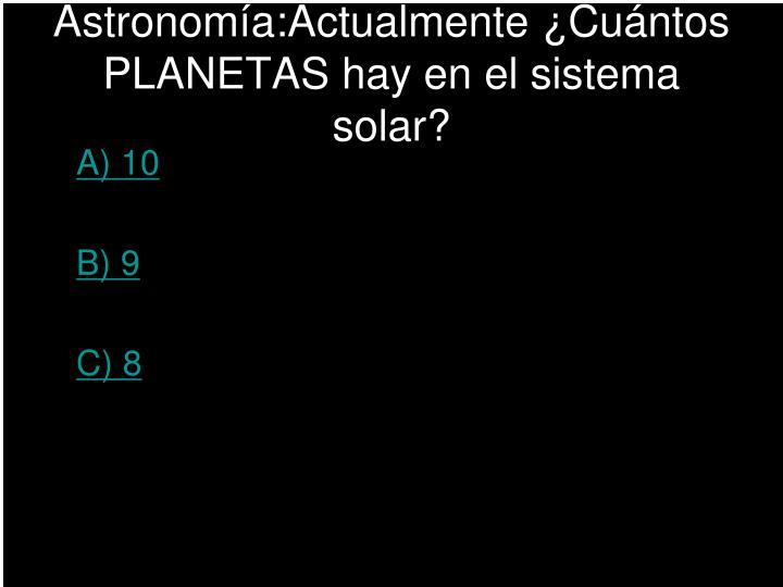 Astronomía:Actualmente ¿Cuántos PLANETAS hay en el sistema solar?
