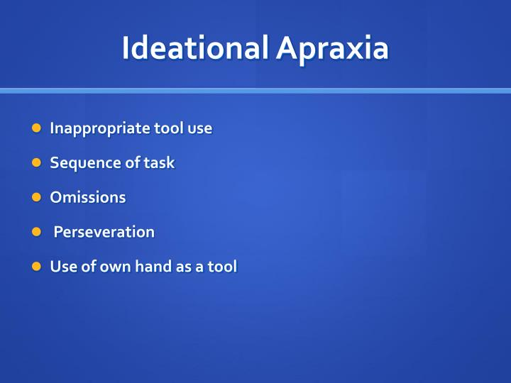 Ideational Apraxia