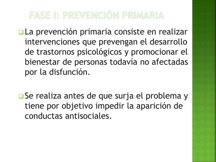 FASE I: PREVENCIÓN PRIMARIA