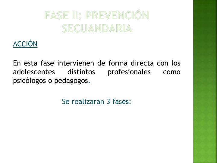 FASE II: PREVENCIÓN SECUANDARIA