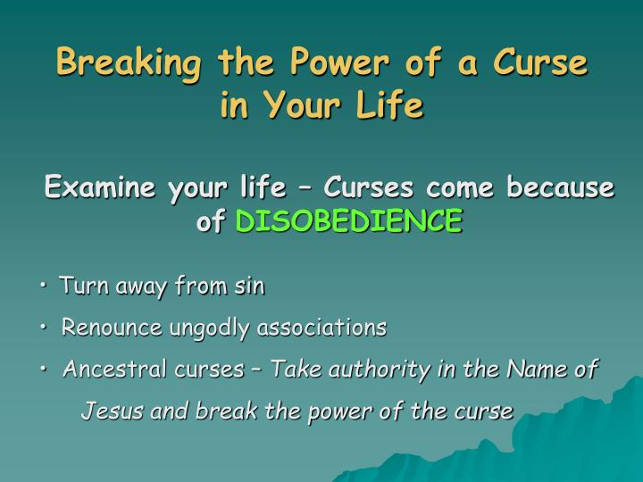 Breaking the Power of a Curse in Your Life