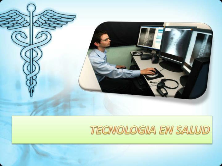 TECNOLOGIA EN SALUD