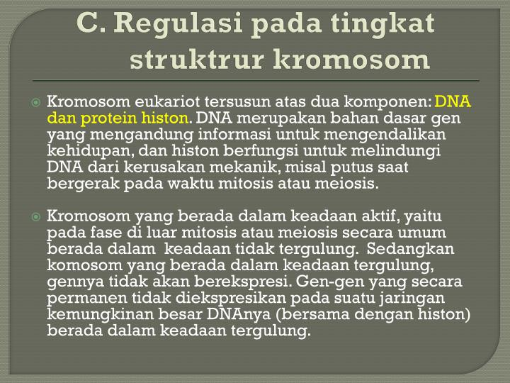 C. Regulasi pada tingkat struktrur kromosom