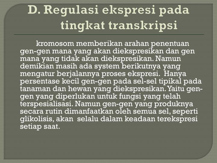 D. Regulasi ekspresi pada tingkat transkripsi
