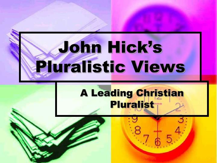 John Hick's Pluralistic Views