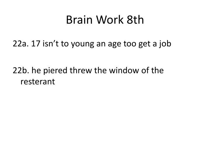 Brain work 8th