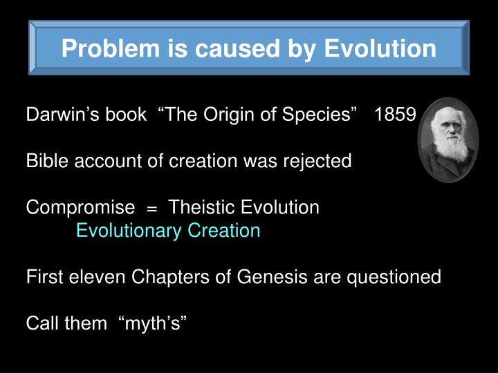 Problem is caused by Evolution