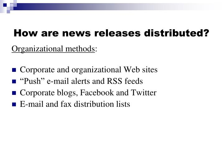 How are news releases distributed?