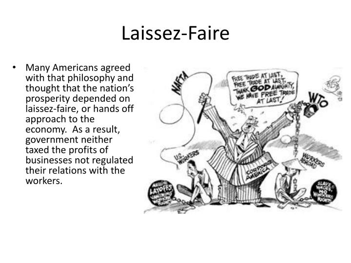 the concept of the invisible hand in a laissez faire economy 'laissez-faire' and the social theory of 'survival of the fittest  smith believed that this invisible hand would always guide the selfish acts of individuals to help the country:  behind england and france, to the world's leading economic giant.