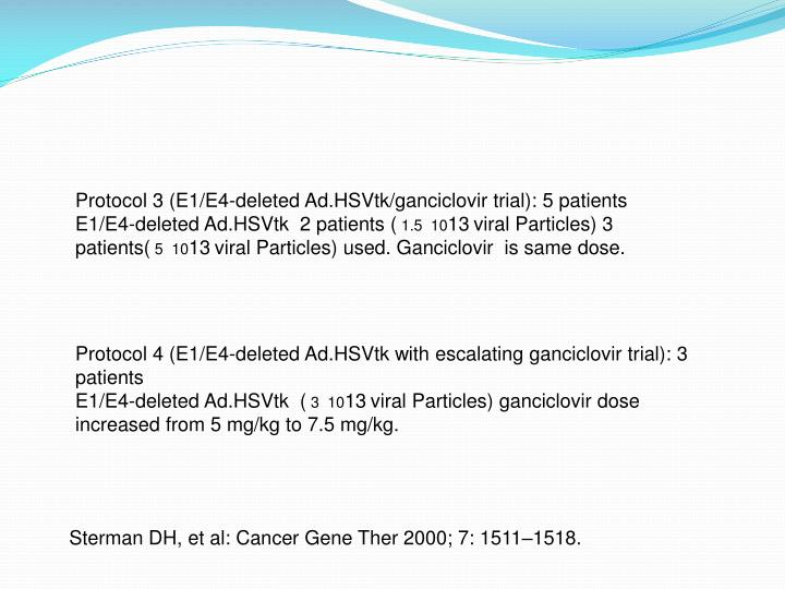 Protocol 3 (E1/E4-deleted Ad.HSVtk/ganciclovir trial): 5 patients