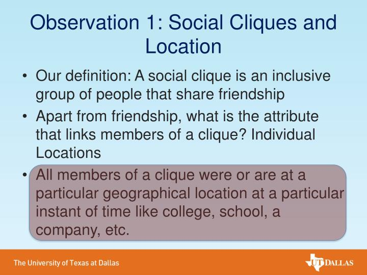 Observation 1: Social Cliques and Location