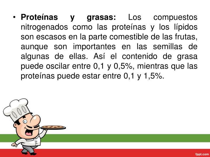 Proteínas y grasas: