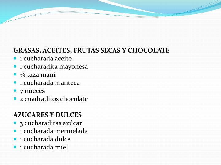 GRASAS, ACEITES, FRUTAS SECAS Y CHOCOLATE