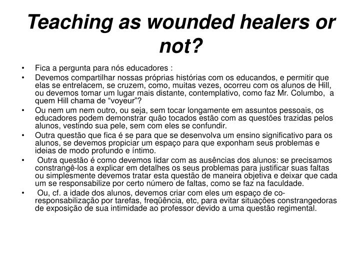 Teaching as wounded healers or not?