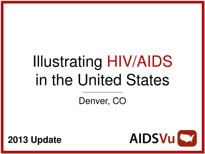 Illustrating hiv aids in the united states