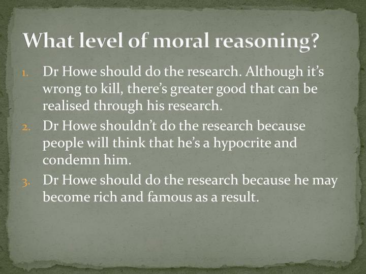 What level of moral reasoning?