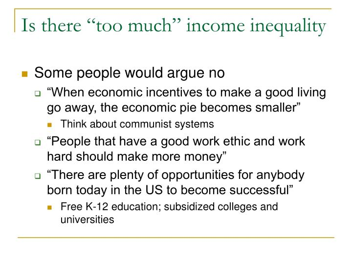 "Is there ""too much"" income inequality"