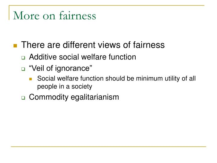 More on fairness