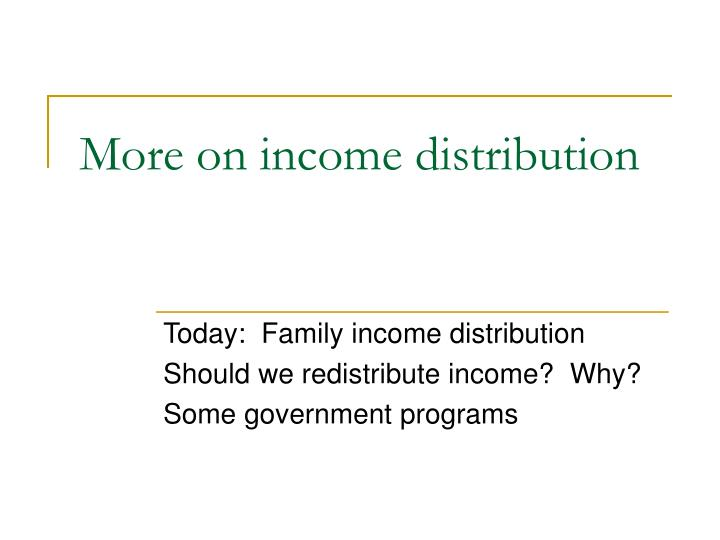 More on income distribution