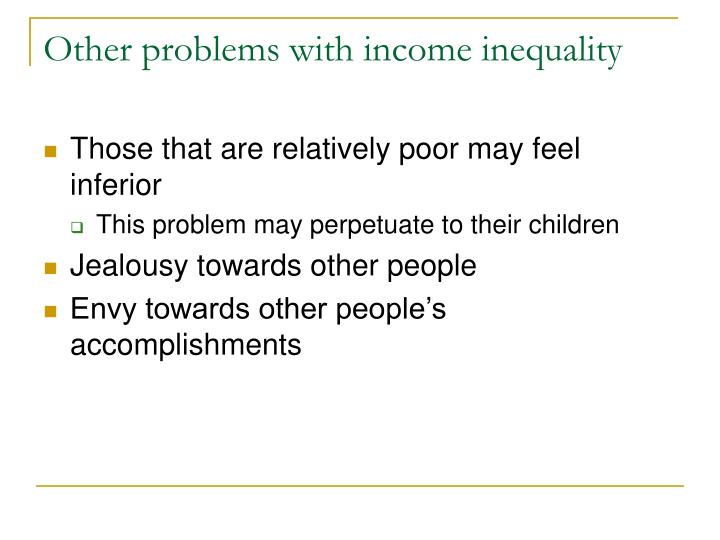 Other problems with income inequality