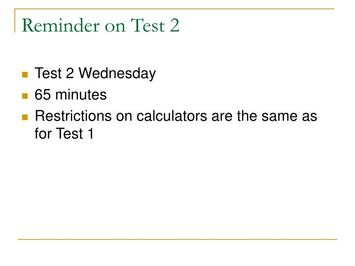 Reminder on test 2